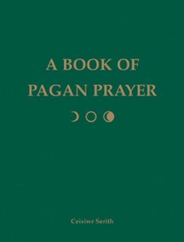 A book of pagan prayer kindle edition by ceisiwr serith religion a book of pagan prayer by serith ceisiwr fandeluxe Image collections