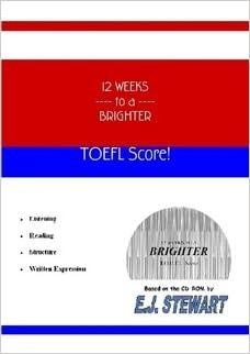 12 Weeks to a Brighter T.O.E.F.L. Score