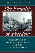 The Fragility of Freedom: Tocqueville on Religion, Democracy, and the American Future (United States Government Democracy In Action Answers)