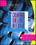 Creating Online Media : A Guide to Research, Writing and Design on the Internet, Rich, Carole, 0073034150