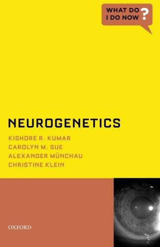 Neurogenetics (What Do I Do Now)