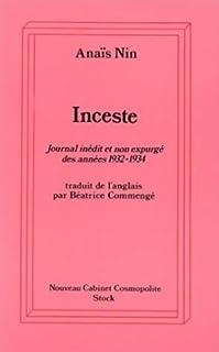 Inceste : journal inédit et non expurgé des années 1932-1934, Nin, Anaïs