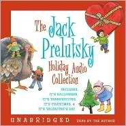 ((THE JACK PRELUTSKY HOLIDAY AUDIO COLLECTION)The Jack Prelutsky Holiday Audio Collection by Prelutsky, Jack[compact disc]{The Jack Prelutsky Holiday Audio Collection: Includes: It's Halloween, It's Thanksgiving, It's Christmas, & It's Valentine's)