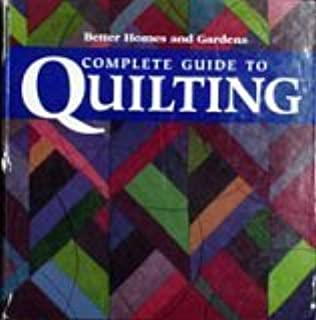 Better homes and gardens complete guide to quilting more than 750.