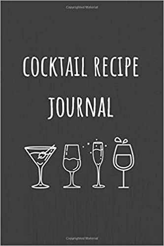 Cocktail Recipe Journal Notebook For The Home Bartender To