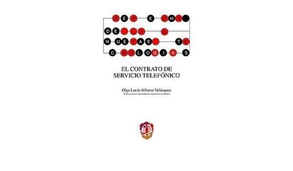 El contrato de servicio telefónico Derecho de las nuevas tecnologías: Amazon.es: Olga Lucía Alfonso Velásquez, Olga Lucía Alfonso Velásquez: Libros