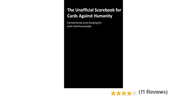 The Unofficial Scorebook for Cards Against Humanity: Conventional score keeping for anal-retentive people.: Amazon.es: Withers, Jerry L: Libros en idiomas extranjeros