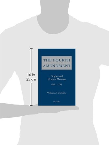 The Fourth Amendment: Origins and Original Meaning 602 - 1791 by Oxford University Press