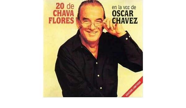 Oscar Chavez con El Trio Los Morales - 20 De Chava Flores - Amazon.com Music