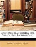 Atlas Der Krankheiten Der Mund- Und Rachenhöhle, Johann Von Mikulicz-Radecki, 1143221354