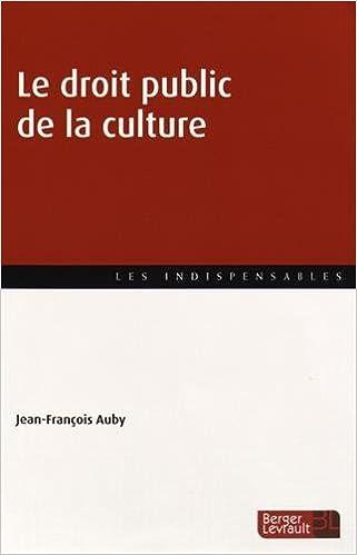 eBooks gratuitement Le droit public de la culture PDF MOBI by Jean-François Aubry