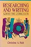 Researching and Writing Across the Curriculum : Examination Copy, Hult, Christine A., 0205184782
