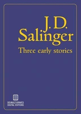 Download { [ THREE EARLY STORIES (ILLUSTRATED) ] } Salinger, J D ( AUTHOR ) Jun-01-2014 Paperback ebook