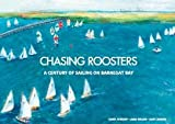 img - for Chasing Roosters - A Century of Sailing on Barnegat Bay book / textbook / text book