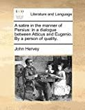 A Satire in the Manner of Persius, John Hervey, 1171365594