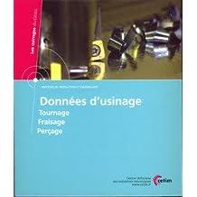 donnÉes d'usinage: Tournage, fraisage, perçage, procédés de production et assemblages