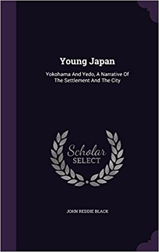 Ebook Ebook Downloads kostenlos Young Japan: Yokohama and Yedo, a Narrative of the Settlement and the City PDF RTF