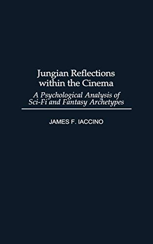 Jungian Reflections within the Cinema: A Psychological Analysis of Sci-Fi and Fantasy Archetypes (Events of the Twentiet
