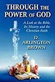 Through the Power of God, D. Arlington Brown, 1451239297