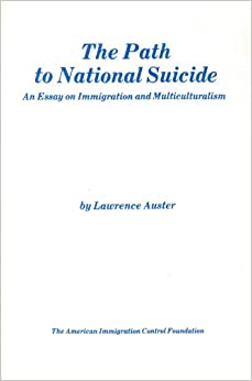 the path to national suicide an essay on immigration and the path to national suicide an essay on immigration and multiculturalism