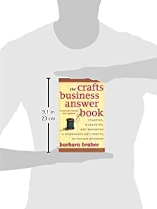 The Crafts Business Answer Book: Starting, Managing, and Marketing a Homebased Arts, Crafts, or Design Business by M. Evans & Company