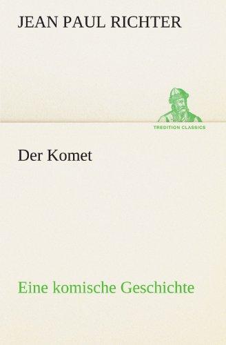 Der Komet: Eine komische Geschichte (TREDITION CLASSICS) (German Edition)