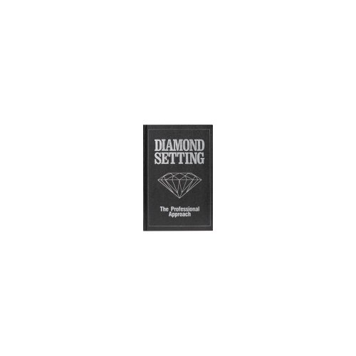 Diamond Setting: The Professional Approach Book by US Gift