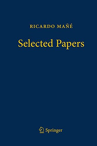 Collected Mathematical Papers - Ricardo Mañé - Selected Papers
