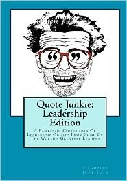 Quote Junkie: Leadership Edition (Volume 2) Publisher: CreateSpace