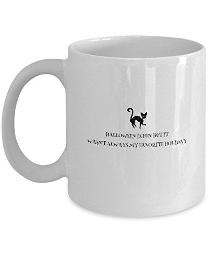 (Zane Wear Halloween is fun but it wasn't always my favorite holiday - Coffee Mug Cup)
