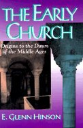 Early Church : Origins to the Dawn of the…
