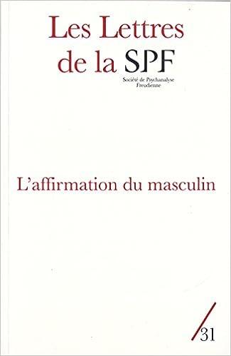 Les Lettres de la Société de Psychanalyse Freudienne, N° 31/2014 : L'affirmation du masculin epub, pdf
