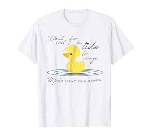 Rubber Ducky Cute Inspire Quote T-Shirt
