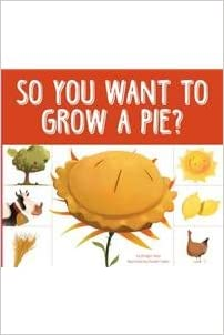 So You Want to Grow a Pie? (Grow Your Food)