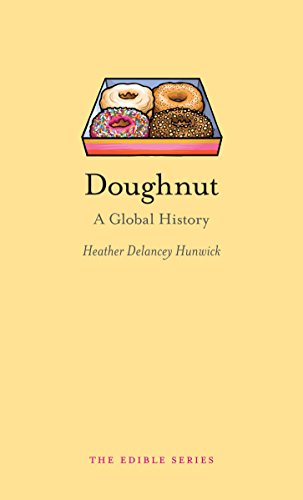 Doughnut: A Global History (Edible) by Heather Delancey Hunwick