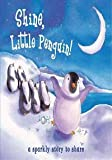 Shine, Little Penguin!, Kath Smith, 1407521802