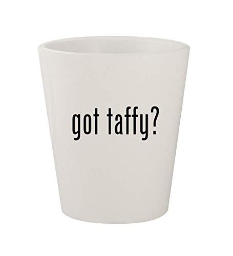 got taffy? - Ceramic White 1.5oz Shot Glass