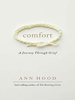 Comfort: A Journey Through Grief by [Hood, Ann]