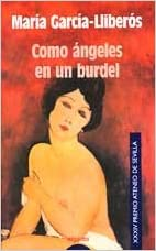 Books in epub format free download Como angeles en un burdel / Angels in a Brothel (Algaida Literaria) (Spanish Edition) 8484331962 PDF MOBI