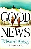 Good News, Edward Abbey, 0525034676