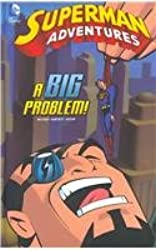 A Big Problem! (Superman Adventures)