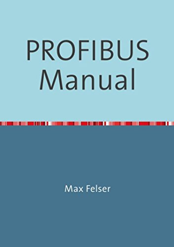 PROFIBUS Manual: A collection of information explaining PROFIBUS networks