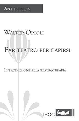 Amazoncom Far Teatro Per Capirsi Italian Edition Ebook Walter