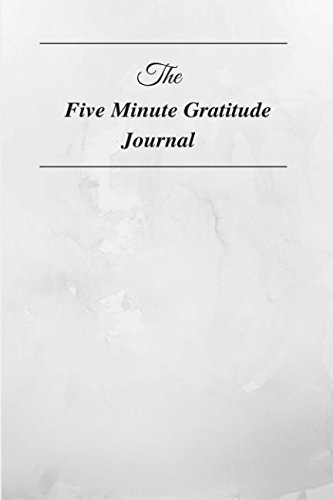 The Five Minute Gratitude Journal (The Five Minute Journal By Intelligent Change)