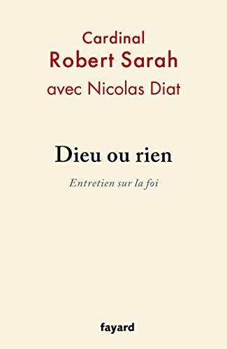 Books : Dieu ou rien: Entretien sur la foi (Documents) (French Edition)