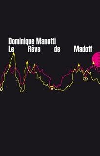 Le rêve de Madoff, Manotti, Dominique