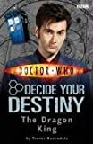 The Dragon King: Decide Your Destiny Story 3 (Doctor Who)