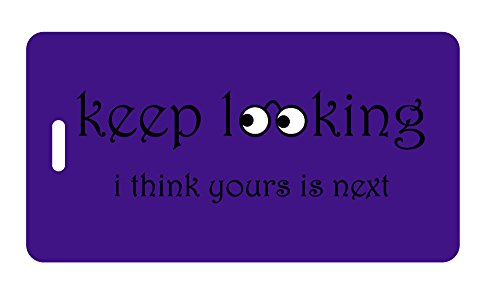 - Luggage Tag - keep looking i think yours is next