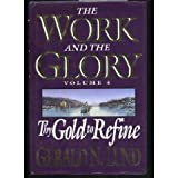 The Work and the Glory Vol. 4 : Thy Gold to Refine, Lund, Gerald N., 0884948935
