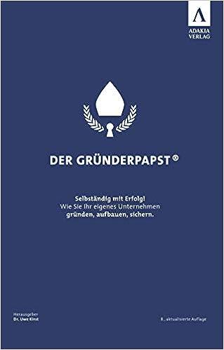 Der Gründerpapst - Selbständig mit Erfolg!